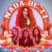Nada De Ti by Victoria La Mala