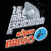 Lo Más Escuchado De by Súper Brujo