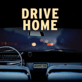 Drive Home van Various Artists