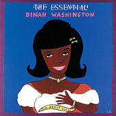The Essential Dinah Washington: The Great Songs di Dinah Washington
