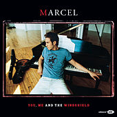 You, Me And The Windshield de Marcel
