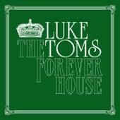 The Forever House de Luke Toms