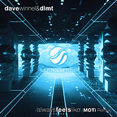 Always Feels Like (MOTi Remix) by Dave Winnel