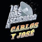 Lo Más Escuchado De by Carlos y José