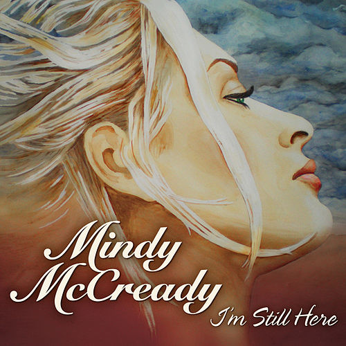 I'm Still Here (Single) by Mindy McCready