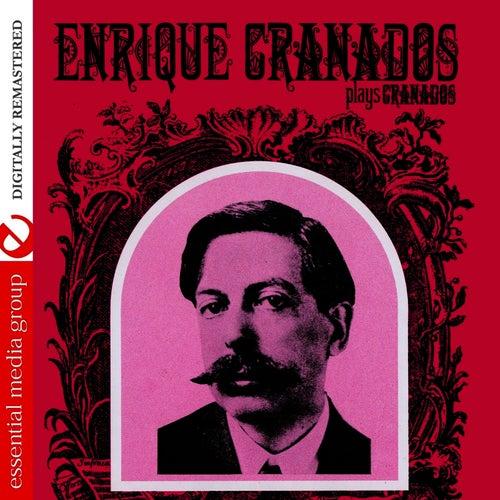 Enrique Granados Plays Granados (Digitally Remastered) by Enrique Granados