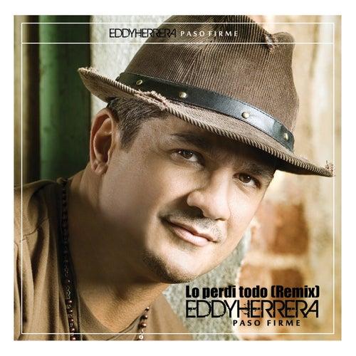 Lo Perdi Todo (Remix Version) by Eddy Herrera