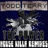 Da Power - House Killa Mixes by Todd Terry