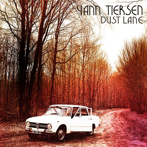 Dust Lane by Yann Tiersen