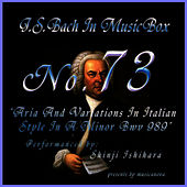 Bach In Musical Box 73 /aria and Variations In The Italian Style In A Minor Bwv989 de Shinji Ishihara