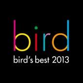 Bird's Best 2013 by bird