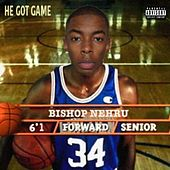He Got Game de Bishop Nehru