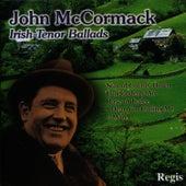 Ballads of an Irish Tenor by John McCormack