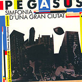 Simfonia D'una Gran Ciutat by Pegasus