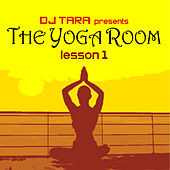 Dj Tara presents: The Yoga Room Lesson One by Various Artists
