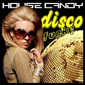 House Candy Disco Funky by Various Artists