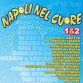 Napoli nel cuore, Vol. 1 & 2 by Various Artists