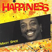 Happiness by Mikey Spice