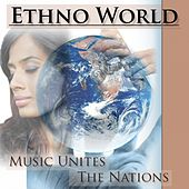 Ethno World - Music Unites The Nations by Various Artists