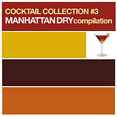 Cocktail Collection vol.3 (Manhattan Dry Compilation) by Various Artists
