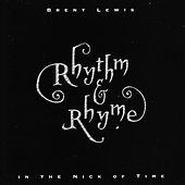 Rhythm & Rhyme In The Nick of Time by Brent Lewis