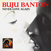Never Love Again - Single de Buju Banton