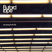 Too Young Too Be Old by Buford Pope