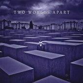 Two Worlds Apart von Two Worlds Apart