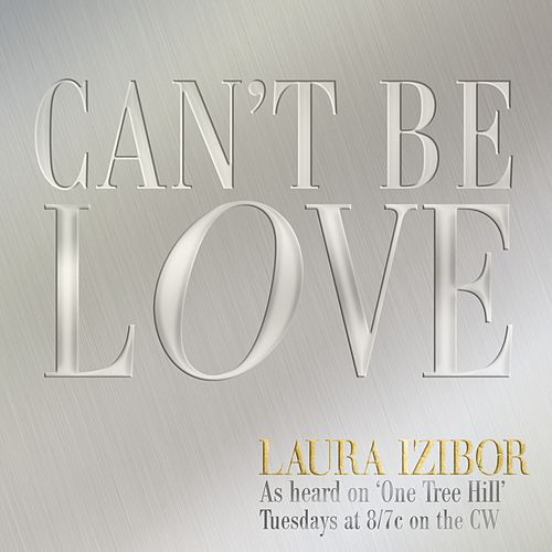 Can't Be Love by Laura Izibor