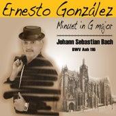 Minuet in G Major, BWV Anh. 116 von Ernesto Gonzalez