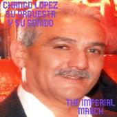 The Imperial March de Chango Lopez Su Orquesta y Su Sonido