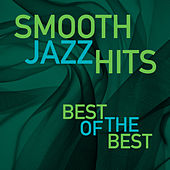 Smooth Jazz Hits: Best Of The Best by Various Artists
