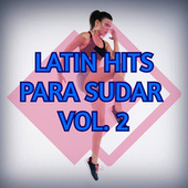 Latin Hits Para Sudar Vol. 2 de Various Artists