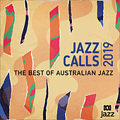 Jazz Calls 2019: The Best Of Australian Jazz de Various Artists