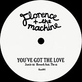 You've Got The Love (Jamie XX Rework) van Florence + The Machine