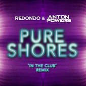 Pure Shores (In The Club Edit) by Redondo