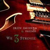 We 3 Stringz by Drew Davidsen