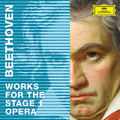 Beethoven 2020 – Works for the Stage 1: Opera de Various Artists