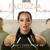 You Don't Even Know Me (Skraniic Remix) by Faouzia