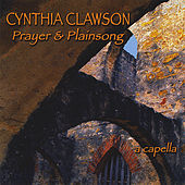 Prayer And Plainsong by Cynthia Clawson