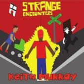 Strange Encounter - EP von Keith Murray