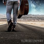 Reaching for the Stars de Yellow Dog Conspiracy