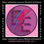 Boys' Entrance Presents Bowie's Entrance, Vol. 1 by Boys' Entrance