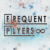 Infinity by Frequent Flyers