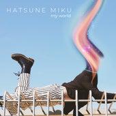 My World by Hatsune Miku