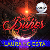 Laura No Está by Buhos