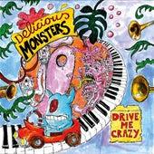 Drive Me Crazy de Delicious Monsters
