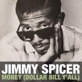 Money (Dollar Bill Y'All) by Jimmy Spicer