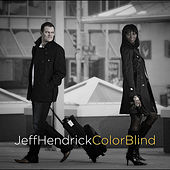 Color Blind by Jeff Hendrick