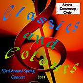 Classics and Colours: 33rd Annual Spring Concert (Live) by Airdrie Community Choir